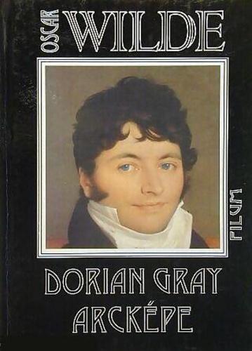 Oscar A legjobb 10 regény, amely megváltoztatja az életed! Te olvastad már őket? - Wilde: Dorian Gray arcképe