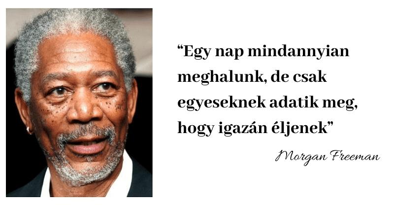 Morgan Freeman üzenete: nézd a világot más szemmel, hogy boldogabb lehess!